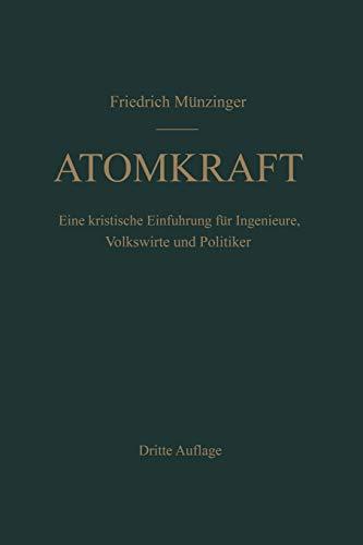 Atomkraft: Der Bau Ortsfester und Beweglicher Atomantriebe und Seine Technischen und Wirtschaftlichen Probleme. Eine Kritische Einführung für Ingenieure, Volkswirte und Politiker