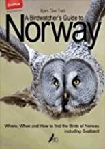 A Birdwatcher's Guide to Norway - Where, When and How to find the Birds of Norway including Svalbard