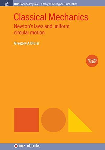 Classical Mechanics, Volume 3: Newton\'s Laws and Unifo...
