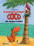 El Pequeño Dragón Coco. ¡No Tengas Miedo!: 3