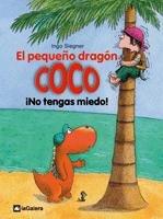 El pequeño dragón Coco. ¡No tengas miedo!
