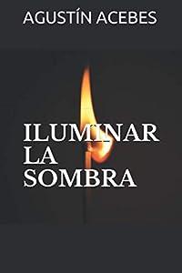 ILUMINAR LA SOMBRA