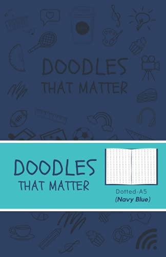 Doodles That Matter A5 Dotted Journal (Navy Blue): Libreta de Puntos, Diario Punteado, Diari de puntos A5 de Doodles That Matter, Cuaderno Bullet Journal Dot Grid, Versión icónica