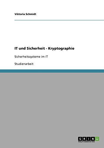 IT und Sicherheit - Kryptographie: Sicherheitssysteme im IT