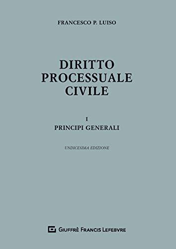 Diritto processuale civile. Principi generali (Vol. 1)