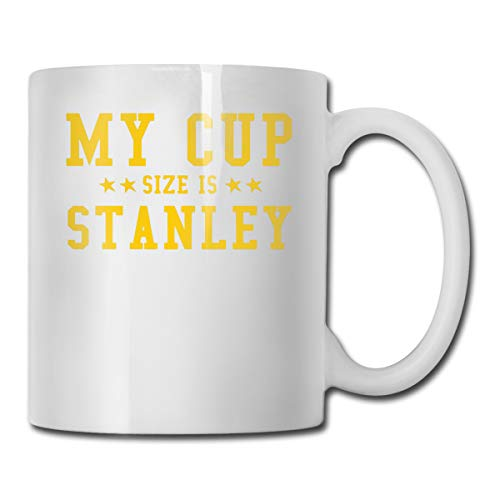 YTUTRfb My Cup Size is Stanley Best Gift Idea, Funny Ceramic White Coffee Mug Novelty Tea Cup