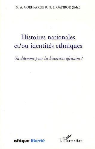 Histoires nationales et/ou identités ethniques : Un dilemme pour les historiens africains ?