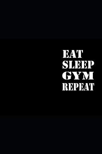 EAT SLEEP GYM REPEAT: Notizbuch Fitness Geschenk Notebook Sport Journal 6x9 lined