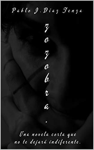 ZOZOBRA: Una novela corta que se debe leer hasta el final (Spanish Edition)