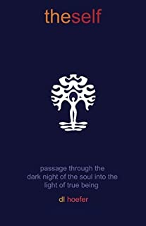 The Self: passage through the dark night of the soul  into the light of true being