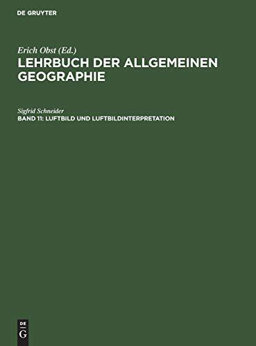 Luftbild und Luftbildinterpretation (Lehrbuch der Allgemeinen Geographie, Band 11)