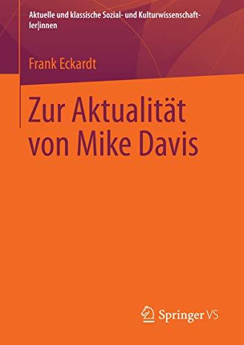 Zur Aktualität von Mike Davis (Aktuelle und klassische Sozial- und Kulturwissenschaftler innen)