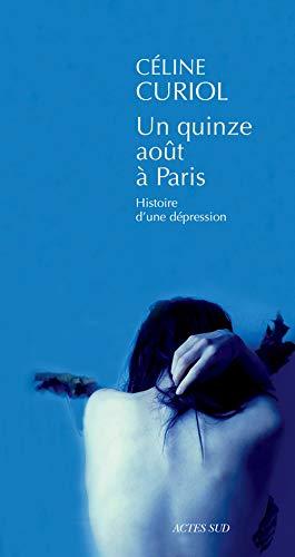 Un quinze août à paris: Histoire d'une dépression