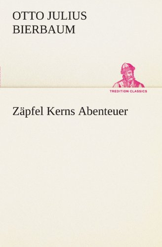 Zäpfel Kerns Abenteuer (TREDITION CLASSICS)
