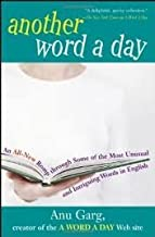 Another Word A Day: An All-New Romp through Some of the Most Unusual and Intriguing Words in English 1st (first) edition