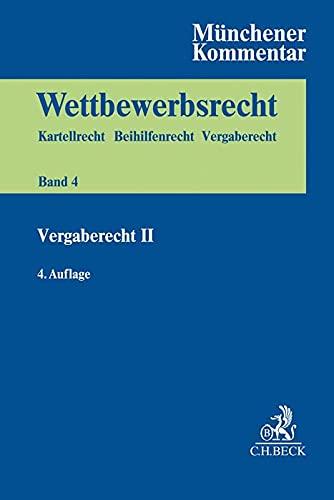 Münchener Kommentar zum Wettbewerbsrecht Bd. 4: Vergaberecht II
