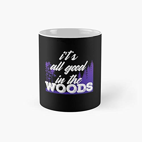 It's All Good In The Woods Classic Mug - Ceramic Coffee White (11 Ounce) Tea Cup Gifts For Bestie, Mom And Dad, Lover, Lgbt