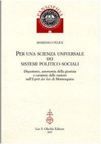 Per una scienza universale dei sistemi politico-sociali. Dispotismo, autonomia della giustizia e carattere delle nazioni...