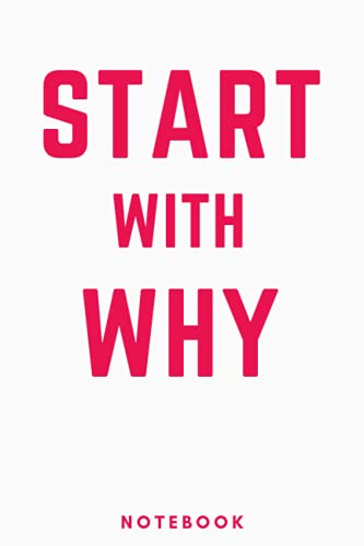Start with Why Notebook: 6x9 inches lined notebook to take notes
