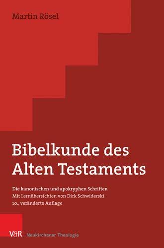 Bibelkunde des Alten Testaments: Die kanonischen und apokryphen Schriften – Mit Lernübersichten von Dirk Schwiderski