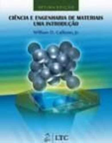 Ciencia E Engenharia De Materiais - Uma Introduçao