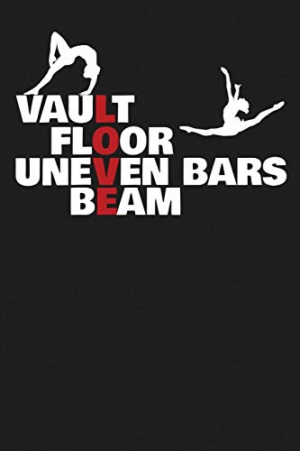 Vault Floor Uneven Bars Beam: Gymnastics Lined Ruled 6x9 120 Page Notebook/Journal for Gymnasts to jot down notes and ideas!