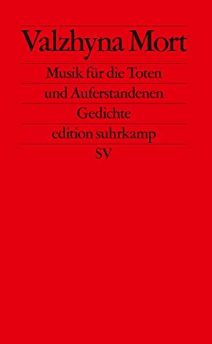 Buchseite und Rezensionen zu 'Musik für die Toten und Auferstandenen.: Gedichte (edition suhrkamp)' von Valzhyna Mort