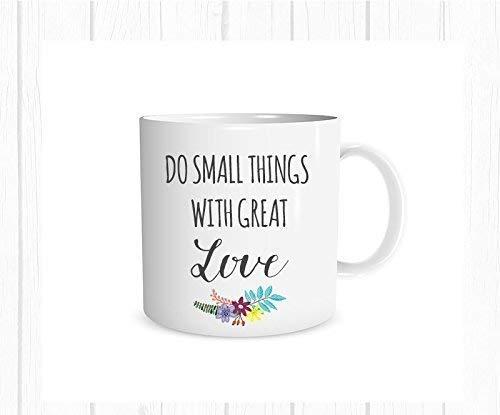 DJNGN Haz pequeñas cosas con gran amor taza, taza de café inspiradora