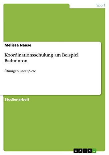 Koordinationsschulung am Beispiel Badminton: Übungen und Spiele