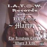 Martyr-Thy Kingdom Come Where I Live by Lil Doc.Trineo (2006-04-04)