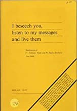 I Beseech You, Listen to My Messages and Live Them (Meditations of Fr. Tomislav Vlasic and Fr. Slavko Barbaric)