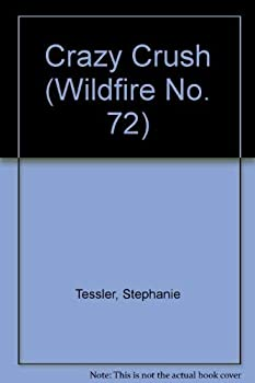 Crazy Crush (Wildfire No. 72) - Book #72 of the Wildfire