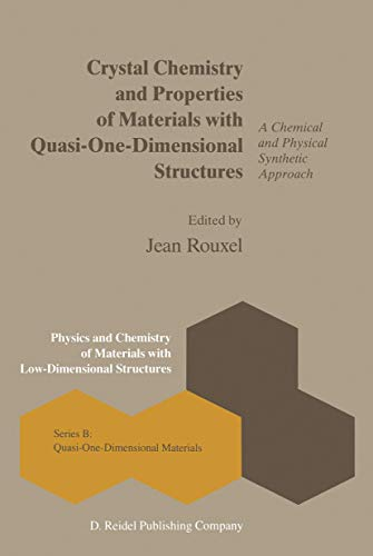 Crystal Chemistry and Properties of Materials with Quasi-One-Dimensional Structures: A Chemical and Physical Synthetic A
