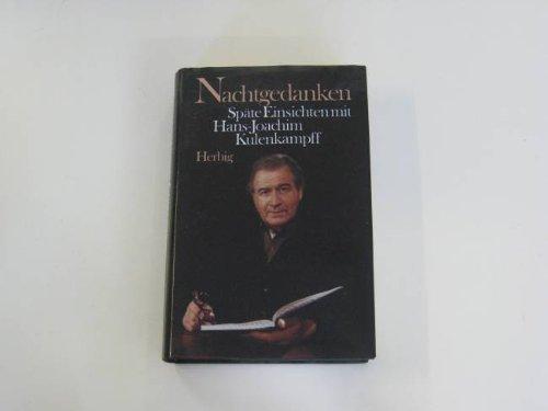Nachtgedanken. Späte Einsichten mit Hans-Joachim Kulenkampff.