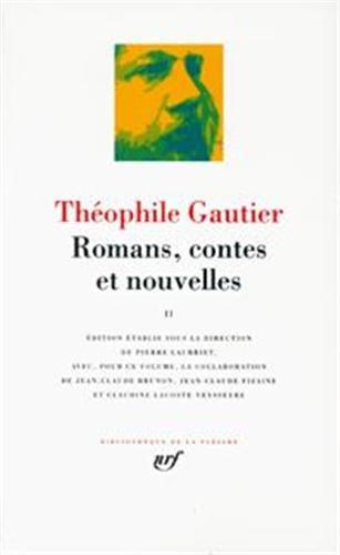 Théophile Gautier : Romans, contes et nouvelles, tome 2 (Pleiade, Band 2)