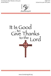 It Is Good to Give Thanks to the Lord (Voicing: Unison/two-part with Piano). Text: Psalm 92. Season: General, Thanksgiving.