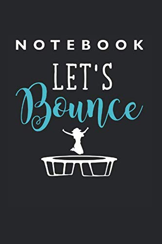 Let's Bounce Trampoline Notebook: Lined College Ruled Notebook (9x6 inches, 120 pages): For School, Notes, Drawing, and Journaling