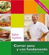 Comer Sano y con Fundamento: 200 recetas para cuidarse disfrutando