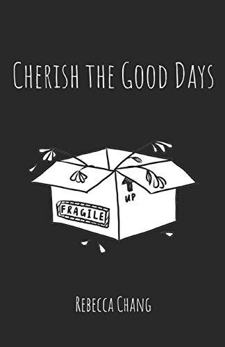 Cherish the Good Days