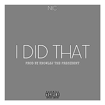 I Did That