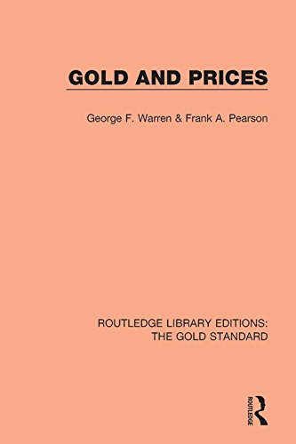 Gold and Prices (Routledge Library Editions: The Gold Standard Book 6)