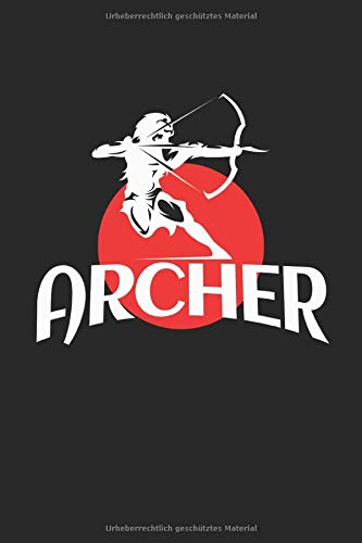 Archer: Bogenschießen Bogenschütze Geschenke Notizbuch liniert (A5 Format, 15,24 x 22,86 cm, 120 Seiten)