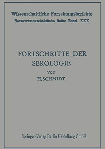 Fortschritte der Serologie (Wissenschaftliche Forschungsberichte, 30, Band 30)