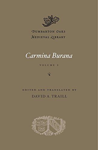 Carmina Burana, Volume I (Dumbarton Oaks Medieval Library)