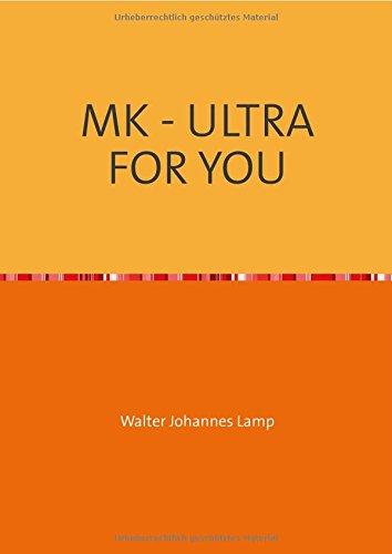 MK-ULTRA / MK - ULTRA FOR YOU: Eine unbekannte Technik und ihre Opfer
