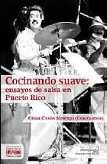 Cocinando Suave: Ensayos De Salsa En Puerto Rico