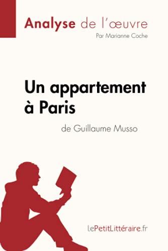 Un appartement à Paris de Guillaume Musso (Analyse de l'oeuvre): Comprendre la littérature avec lePetitLittéraire.fr
