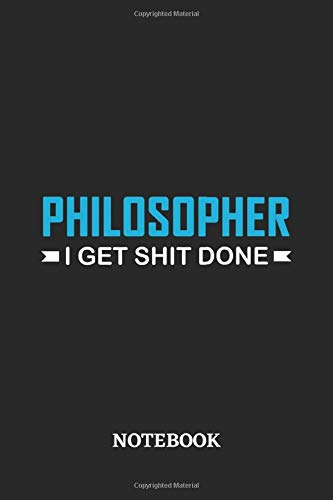 Philosopher I Get Shit Done Notebook: 6x9 inches - 110 graph paper, quad ruled, squared, grid paper pages • Greatest Passionate Office Job Journal Utility • Gift, Present Idea