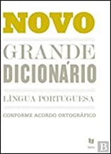 Novo Grande Dicionário da Língua Portuguesa Conforme Acordo Ortográfico