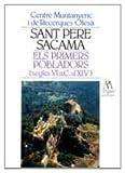 Sant Pere Sacama. Els primers pobladors, segles VI abans de C. al XIV (Vila d'Olesa)